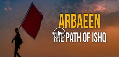 ARBAEEN: THE PATH OF ISHQ