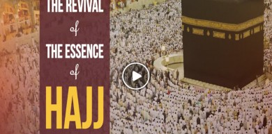 THE REVIVAL OF THE ESSENCE OF HAJJ
